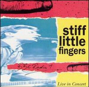 BBC Radio 1 Live in Concert (Stiff Little Fingers album) - Image: Stiff Little Fingers BBC Radio 1 Live in Concert
