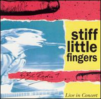 BBC Radio 1 Live in Concert (Stiff Little Fingers album) - Image: Stiff Little Fingers BBC Radio 1 Live in Concert