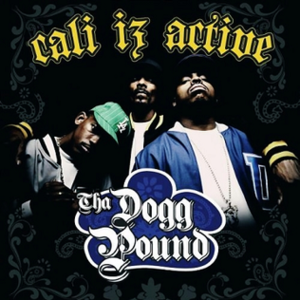 Cali Iz Active - Image: Tha Dogg Pound Cali Iz Active