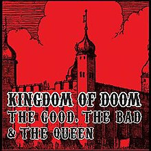 The Good, the Bad and the Queen - Kingdom of Doom.jpg