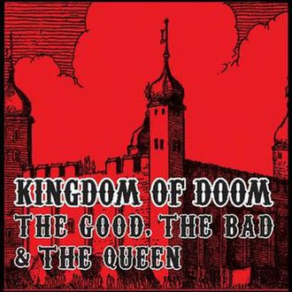 Kingdom of Doom - Image: The Good, the Bad and the Queen Kingdom of Doom