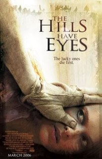 <i>The Hills Have Eyes</i> (2006 film) 2006 action horror film and remake of Wes Cravens 1977 film of the same name directed by Alexandre Aja