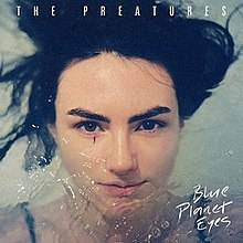 https://upload.wikimedia.org/wikipedia/en/thumb/0/08/The_Preatures_-_Blue_Planet_Eyes_album_cover.jpg/220px-The_Preatures_-_Blue_Planet_Eyes_album_cover.jpg