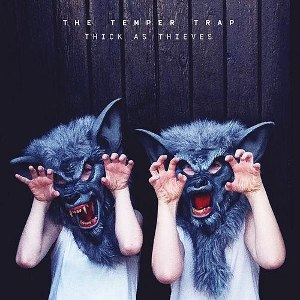Thick as Thieves (The Temper Trap album) - Image: The Temper Trap Thick as Thieves (Artwork)
