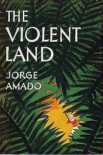 <i>The Violent Land</i> novel by the Brazilian writer Jorge Amado
