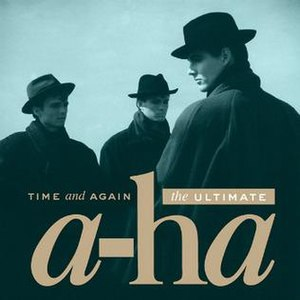 Time and Again: The Ultimate a-ha - Image: A ha Time and Again compilation album