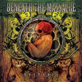 Dystopia (Beneath the Massacre album) - Image: Beneath the Massacre Dystopia