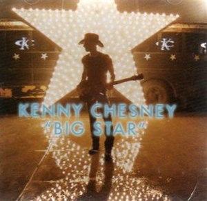 Big Star (Kenny Chesney song) - Image: Big Star Kenny Chesney single