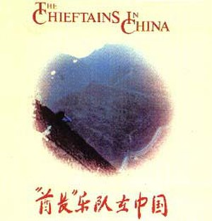 The Chieftains in China - Image: Chieftains in China Album Cover