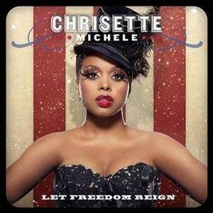 Let Freedom Reign - Image: Chrisettemichelle letfreedomreignoffic ial