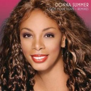 I Got Your Love - Image: Donna Summer I Got Your Love
