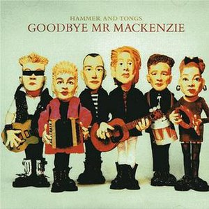 Hammer and Tongs - Image: Goodbye Mr Mackenzie Hammer And Tongs album