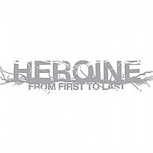 Heroine From First to Last.jpg