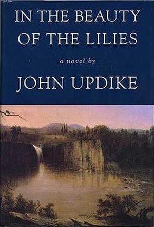In the Beauty of the Lilies - First edition (publ. Knopf)