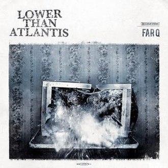 Far Q - Image: Lower Than Atlantis Far Q