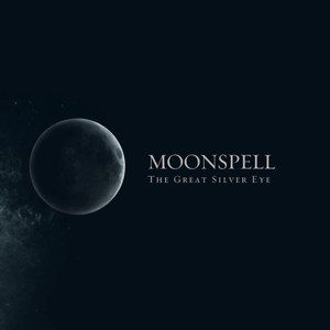The Great Silver Eye - Image: Moonspell The Great Silver Eye