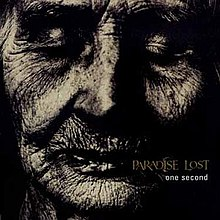 [Image: 220px-Paradise_Lost_One_Second_album_cover.jpg]