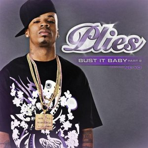 Bust It Baby - Image: Plies Bust It Baby Part 2