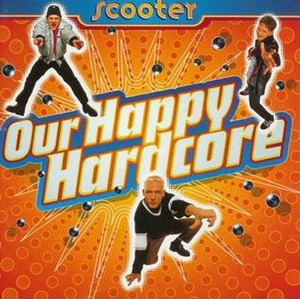 Our Happy Hardcore - Image: Scooter Our Happy Hardcore album cover