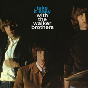 Take It Easy with the Walker Brothers - Image: Take It Easy with The Walker Brothers