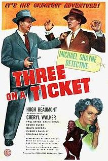<i>Three on a Ticket</i> 1947 film by Sam Newfield