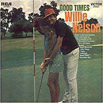 Good Times (Willie Nelson album) - Image: Willie Nelson Good Times