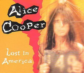 Lost in America (Alice Cooper song) original song written and composed by Alice Cooper, Robert Pfeifer, Dan Wexler