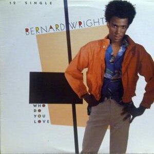 Who Do You Love (Bernard Wright song) - Image: Bernard Wright Who Do You Love single cover