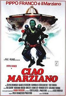 <i>Ciao marziano</i> 1980 film by Pier Francesco Pingitore