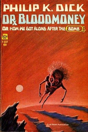 Dr. Bloodmoney, or How We Got Along After the Bomb - Cover of first edition (paperback)