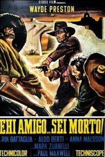 <i>Hey Amigo! A Toast to Your Death</i> 1970 film by Paolo Bianchini