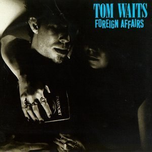 Foreign Affairs (Tom Waits album) - Image: Foreign Affairs Tom Waits