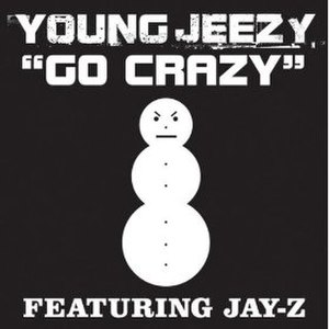 Go Crazy (Young Jeezy song) - Image: Go Crazy