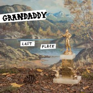 Last Place (album) - Image: Grandaddylastplace