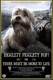 <i>Higglety Pigglety Pop! or There Must Be More to Life</i>