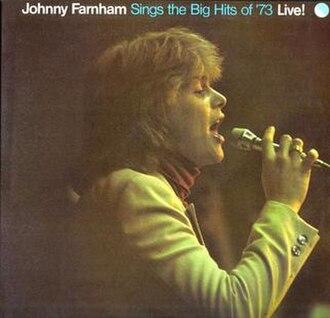 Johnny Farnham Sings the Big Hits of '73 Live! - Image: Johnny Farnham Sings The Big Hits Of '73 Live!