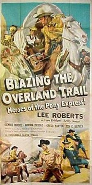 Blazing the Overland Trail - Image: Last serial poster