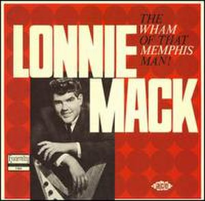 The Wham of that Memphis Man - Image: Lonnie Mack The Wham of That Memphis Man!