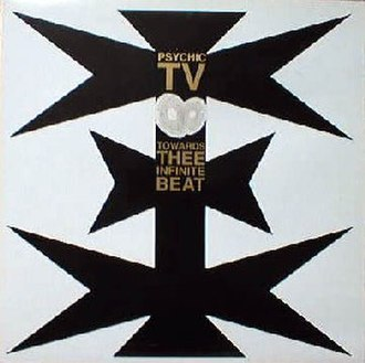 Towards Thee Infinite Beat - Image: Psychic TV Towards Thee Infinite Beat