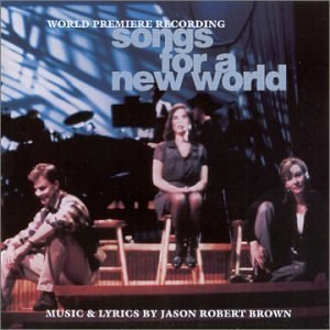 Songs for a New World - World Premiere Recording