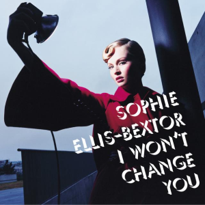 I Won't Change You - Image: Sophie Ellis Bextor I Won't Change You