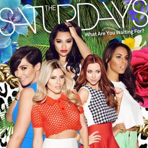 What Are You Waiting For? (The Saturdays song) - Image: The Saturdays What Are You Waiting For (Official Single Cover)