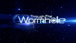 Through the Wormhole 2010 Intertitle.png