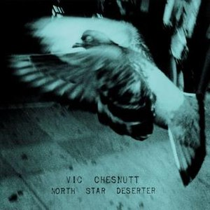 North Star Deserter - Image: V Chesnutt Deserter