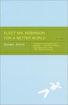 """Elect Mr. Robinson for a Better World"" by Donald Antrim2.jpg"