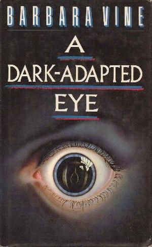 A Dark-Adapted Eye - First edition (UK)