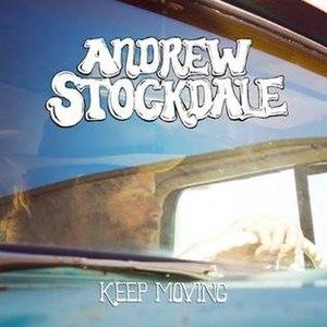 Keep Moving (Andrew Stockdale album) - Image: Andrew Stockdale Keep Moving