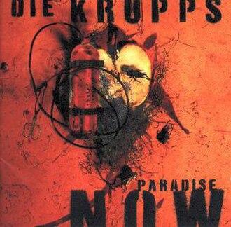 Paradise Now (album) - Image: Die krupps paradise now