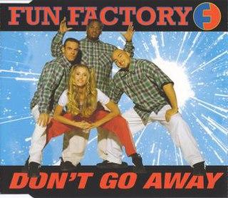 Dont Go Away (Fun Factory song)