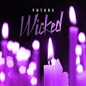 Wicked (Future song) - Image: Future Wicked
